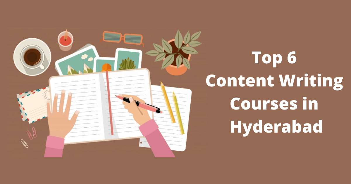 Top 6 Content Writing Courses in Hyderabad